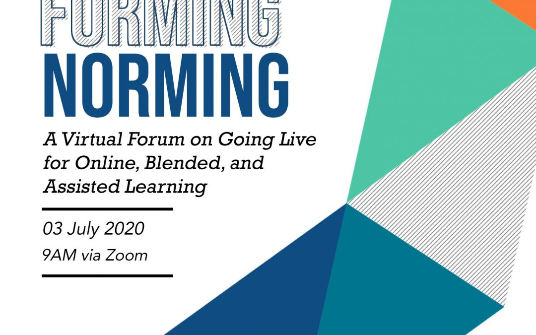 [VIDEO] GLOBAL: Storming, Forming and Norming – A Virtual Forum about Going Live for Online, Blended, and Assisted Learning